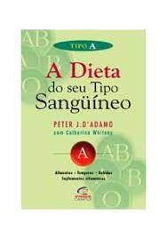 Livro Dieta do seu Tipo Sanguíneo, A- Tipo a Autor D''adamo, Peter J. (2002) [usado]