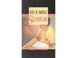 Livro Eu e Meu Senhor Autor Andrade, Izaías B. de (2006) [usado]