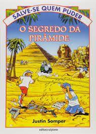 Livro o Segredo da Pirâmide - Salve-se Quem Puder Autor Somper, Justin (2010) [usado]