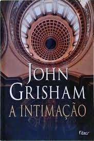 Livro Intimação, a Autor Grisham, John (2002) [usado]