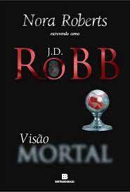 Livro Visão Mortal Autor Roberts, Nora (2012) [usado]