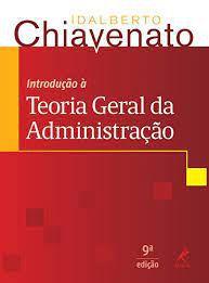 Livro Introdução À Teoria Geral da Administração Autor Chiavenato, Idalberto (2015) [usado]