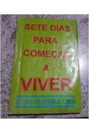 Livro Sete Dias para Começar a Viver Autor Lima, Elias Oliveira (1993) [usado]