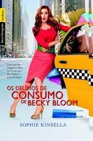 Livro Delírios de Consumo de Becky Bloom, os Autor Kinsella, Sophie (2015) [usado]