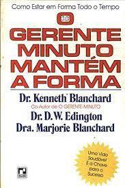 Livro Gerente Minuto Mantém a Forma, o Autor Blanchard, Dra. Marjorie (1986) [usado]