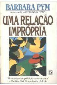 Livro Uma Relação Imprópria Autor Pym, Barbara (1982) [usado]