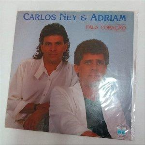 Disco de Vinil Fala Coração - Carlos Ney e Adrian Interprete Carlos Ney e Adrian (1990) [usado]