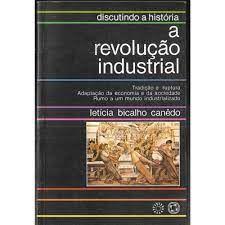 Livro Discutindo a História a Revolução Industrial Autor Canêdo, Letícia Bicalho (1986) [usado]