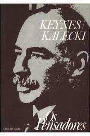 Livro Keynes/ Kalecki- os Pensadores Autor Keynes/ Kalecki (1978) [usado]
