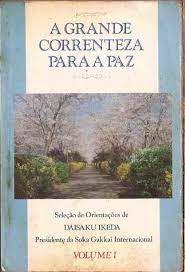 Livro Grande Correnteza para a Paz, A- Vol. 1 Autor Ikeda, Daisaku (1991) [usado]