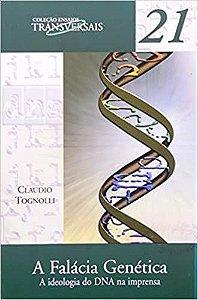Livro Falácia Genética, a Autor Tognolli, Claudio (2003) [usado]