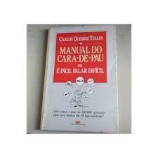Livro Manual do Cara-de-pau ou é Fácil Falar Difícil Autor Telles, Carlos Queiroz (1991) [usado]