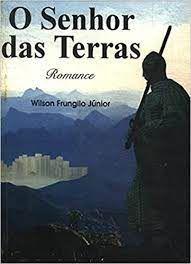 Livro Senhor das Terras, o Autor Júnior , Wilson Frugilo (1996) [usado]