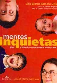 Livro Mentes Inquietas- Tdah: Desatenção, Hiperatividade e Impulsividade Autor Silva, Ana Beatriz Barbosa (2009) [usado]