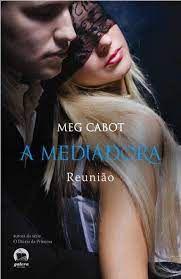 Livro a Mediadora Vol. 3 - Reunião Autor Cabot, Meg (2011) [usado]