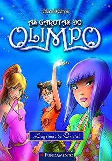 Livro Garotas do Olimpo, as : Lágrimas de Cristal Autor Kedros, Elena (2011) [usado]
