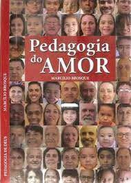 Livro Pedagogia do Amor Autor Brosque , Marcílio (2016) [usado]