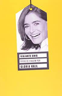Livro Viajante Chic- Dicas de Viagem por Gloria Kalil Autor Kalil, Gloria (2012) [usado]