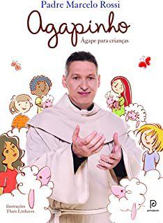 Livro Agapinho- Ágape para Crianças Autor Rossi, Padre Marcelo (2012) [usado]