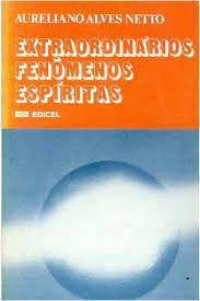 Livro Extraordinários Fenômenos Espíritas Autor Netto, Aureliano Alves (1982) [usado]