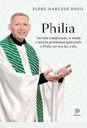 Livro Philia Autor Rossi, Padre Marcelo (2015) [usado]