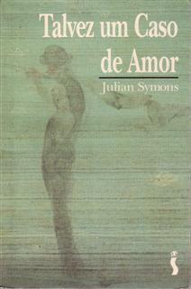 Livro Talvez um Caso de Amor Autor Symons, Julian (1995) [usado]