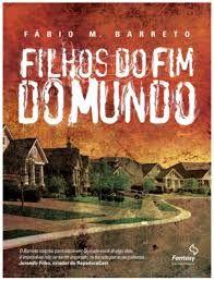 Livro Filhos do Fim do Mundo Autor Barreto, Fábio M. (2013) [seminovo]