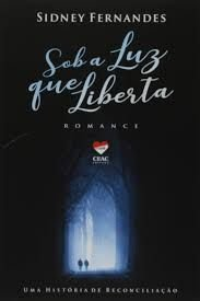 Livro sob a Luz que Liberta Autor Fernandes, Sidney (2018) [usado]
