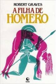 Livro Filha de Homero, a Autor Graves, Robert (1990) [usado]