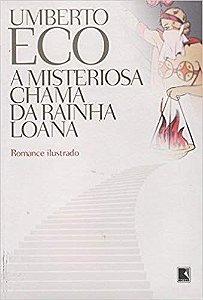 Livro Misteriosa Chama da Rainha Loana, a Autor Eco, Umberto (2005) [usado]
