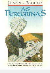 Livro Peregrinas, as Autor Bourin, Jeanne (1991) [usado]