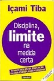 Livro Disciplina, Limite na Medida Certa Autor Tiba, Içami (1996) [usado]
