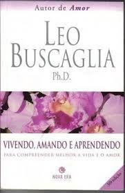 Livro Vivendo, Amando e Aprendendo Autor Buscaglia, Leo (1998) [usado]
