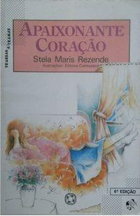 Livro Apaixonante Coracao Autor Rezende, Stela Maris (1990) [usado]