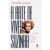 Livro Arte de Viver Sozinha, a Autor Laufer, Daniele (1990) [usado]