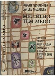 Livro Meu Filho Tem Medo Autor Schachter, Robert (1990) [usado]