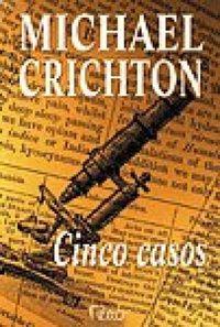 Livro Cinco Casos Autor Crichton, Michael (2000) [usado]