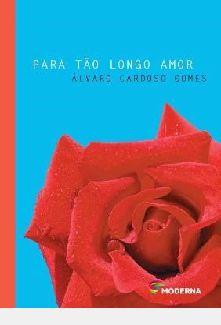 Livro para Tão Longo Amor Autor Gomes, Álvaro Cardoso (2009) [usado]