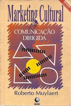 Livro Marketing Cultural e Comunicação Dirigida Autor Muylaert, Roberto (1994) [usado]