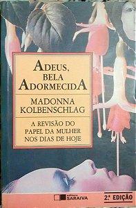 Livro Adeus, Bela Adormecida Autor Kolbenschlag, Madonna (1991) [usado]