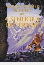 Livro Senhora do Trílio, a Autor Bradley, Marion Zimmer (1999) [usado]