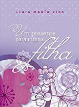 Livro um Presente para Minha Filha Autor Riba, Lidia María (2010) [seminovo]