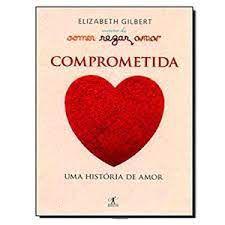 Livro Comprometida Autor Gilbert, Elizabeth (2010) [usado]