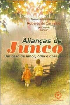 Livro Alianças de Junco Autor Carvalho, Roberto de (2007) [usado]