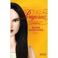 Livro Perigosas: Pretty Little Liars Autor Shepard, Sara (2012) [usado]