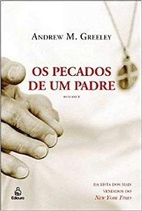 Livro Pecados de um Padre, os Autor Greeley, Andrew M. (2006) [usado]