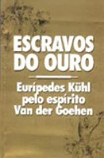 Livro Escravos do Ouro Autor Kuhl, Eurípedes (1999) [usado]