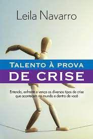 Livro Talento À Prova de Crise Autor Navarro, Leila (2009) [usado]