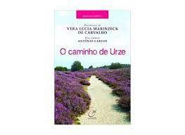 Livro Caminho de Urze, o Autor Carvalho, Vera Lúcia Marinzeck de (2013) [usado]