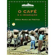 Livro Café e a Imigração, o Autor Freitas, José Maria de (2003) [usado]